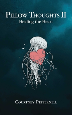 Pillow Thoughts II: Healing the Heart Cover Image