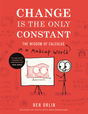 Change Is the Only Constant: The Wisdom of Calculus in a Madcap World Cover Image