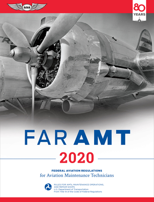 Far-Amt 2020: Federal Aviation Regulations for Aviation Maintenance Technicians (Far/Aim) Cover Image