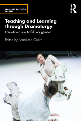 Teaching and Learning through Dramaturgy: Education as an Artful Engagement Cover Image