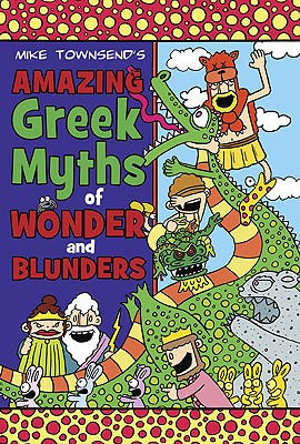 Amazing Greek Myths of Wonder and Blunders Cover