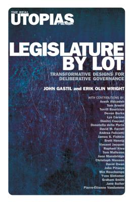 Legislature by Lot: Transformative Designs for Deliberative Governance Cover Image
