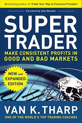 Super Trader, Expanded Edition: Make Consistent Profits in Good and Bad Markets Cover Image