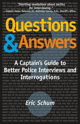 Questions and Answers: A Captain's Guide to Better Police Interviews and Interrogations Cover Image