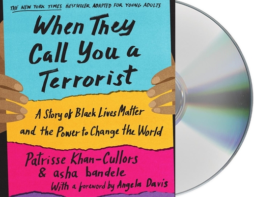 When They Call You a Terrorist (Young Adult Edition): A Story of Black Lives Matter and the Power to Change the World cover