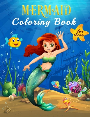Mermaid Coloring Book For Teens: Color The Magic Underwater World Of Mermaids In Over 40 Beautiful Full Page Illustrations, Coloring Book with Beautif Cover Image