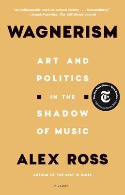 Wagnerism: Art and Politics in the Shadow of Music Cover Image