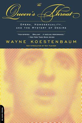 Queen's Throat: Opera, Homosexuality And The Mystery Of Desire Cover Image