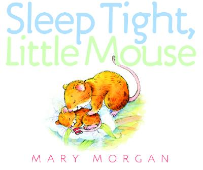 Sleep Tight, Little Mouse Cover