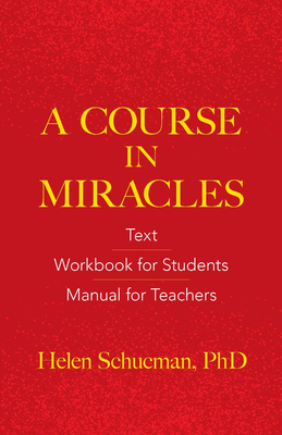 A Course in Miracles: Text, Workbook for Students, Manual for Teachers Cover Image