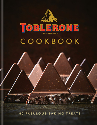 Toblerone Cookbook: 40 Fabulous Baking Treats Cover Image