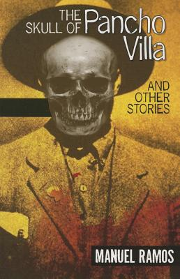 The Skull of Pancho Villa and Other Stories Cover Image