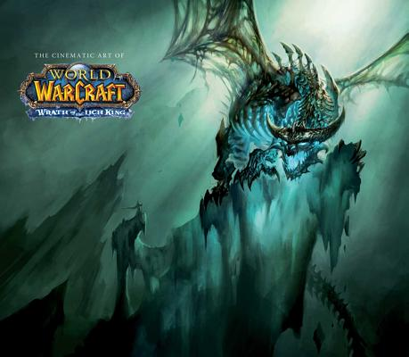 The Cinematic Art of World of Warcraft: Wrath of the Lich King cover image