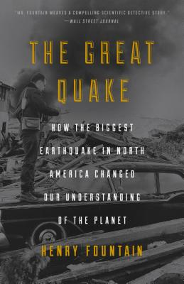 The Great Quake: How the Biggest Earthquake in North America Changed Our Understanding of the  Planet Cover Image