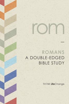 Romans: A Double-Edged Bible Study (Th1nk LifeChange) Cover Image