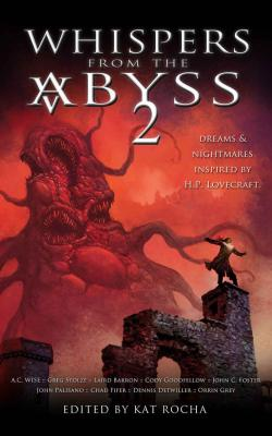 Whispers from the Abyss 2 : The Horrors That Were and Shall Be Cover Image