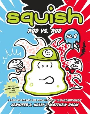 Squish #8: Pod vs. Pod Cover Image