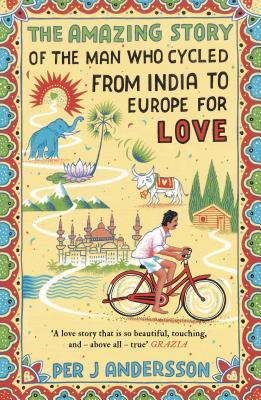 Amazing Story of the Man Who Cycled from India to Europe for Love Cover Image