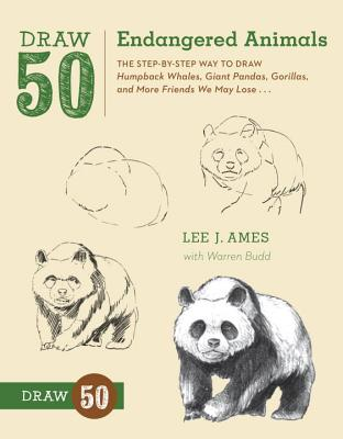 Draw 50 Endangered Animals: The Step-By-Step Way to Draw Humpback Whales, Giant Pandas, Gorillas, and More Friends We May Lose... Cover Image