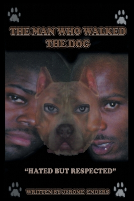 The Man Who Walked the Dog: The D.J. Superior/DMX-Story Cover Image