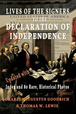 Lives of the Signers to the Declaration of Independence (Illustrated): Updated with Index and 80 Rare, Historical Photos Cover Image