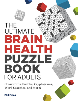 The Ultimate Brain Health Puzzle Book for Adults: Crosswords, Sudoku, Cryptograms, Word Searches, and More! Cover Image