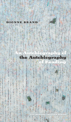 An Autobiography of the Autobiography of Reading (CLC Kreisel Lecture) Cover Image