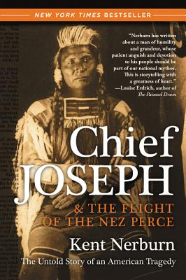 Chief Joseph & the Flight of the Nez Perce: The Untold Story of an American Tragedy Cover Image
