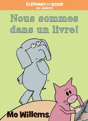 ?l?phant Et Rosie: Nous Sommes Dans Un Livre! Cover Image