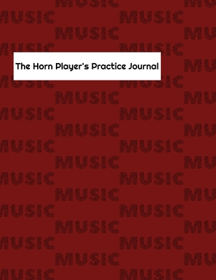The Horn Player's Practice Journal Cover Image