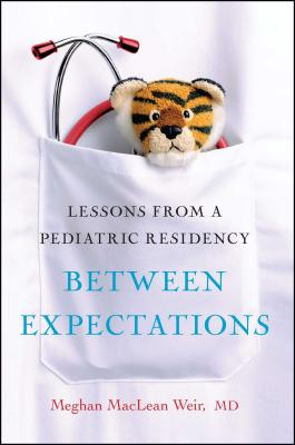Between Expectations: Lessons from a Pediatric Residency Cover Image