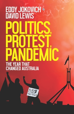 Politics, Protest, Pandemic: The Year That Changed Australian Politics Cover Image