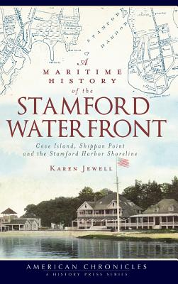 A Maritime History of the Stamford Waterfront: Cove Island, Shippan Point and the Stamford Harbor Shoreline Cover Image