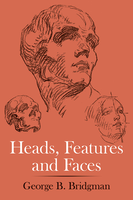 Heads, Features and Faces (Dover Anatomy for Artists) Cover Image