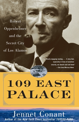 109 East Palace: Robert Oppenheimer and the Secret City of Los Alamos Cover Image