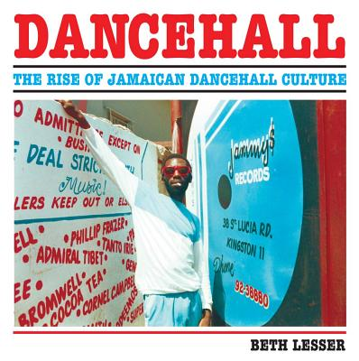 Dancehall: The Rise of Jamaican Dancehall Culture Cover Image