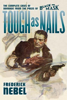 Tough as Nails: The Complete Cases of Donahue: From the Pages of Black Mask Cover Image