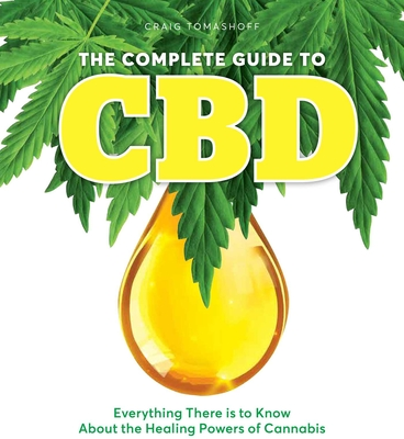 The Complete Guide to CBD: Everything There is to Know About the Healing Powers of Cannabis Cover Image