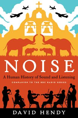Noise: A Human History of Sound and Listening Cover Image