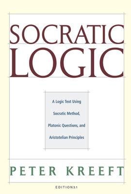 Socratic Logic 3.1e: Socratic Method Platonic Questions Cover Image
