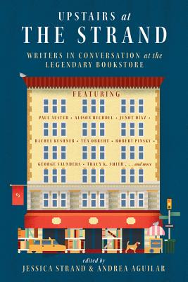 Upstairs at the Strand: Writers in Conversation at the Legendary Bookstore Cover Image