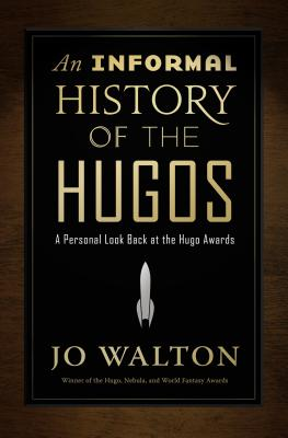 An Informal History of the Hugos: A Personal Look Back at the Hugo Awards, 1953-2000 Cover Image