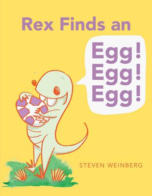 Rex Finds an Egg! Egg! Egg! Cover Image