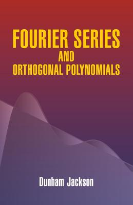 Fourier Series and Orthogonal Polynomials (Dover Books on Mathematics) Cover Image