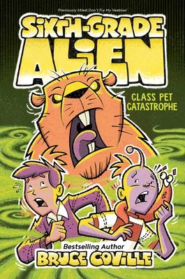 Class Pet Catastrophe (Sixth-Grade Alien #6) Cover Image