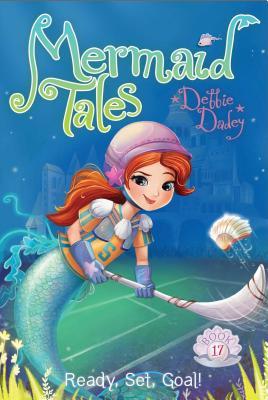 Ready, Set, Goal! (Mermaid Tales #17) Cover Image