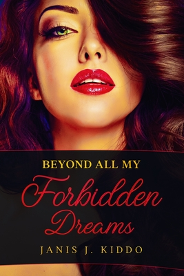 Beyond All My Forbidden Dreams: Explicit Erotic Sex Stories Cover Image