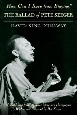 How Can I Keep from Singing?: The Ballad of Pete Seeger Cover Image