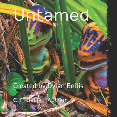 Untamed: Created by Dylan Bellis Cover Image