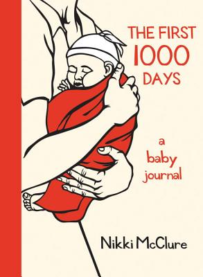 The First 1000 Days: A Baby Journal Cover Image